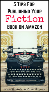 5 Tips For Self Publishing Your Fiction Book on Amazon